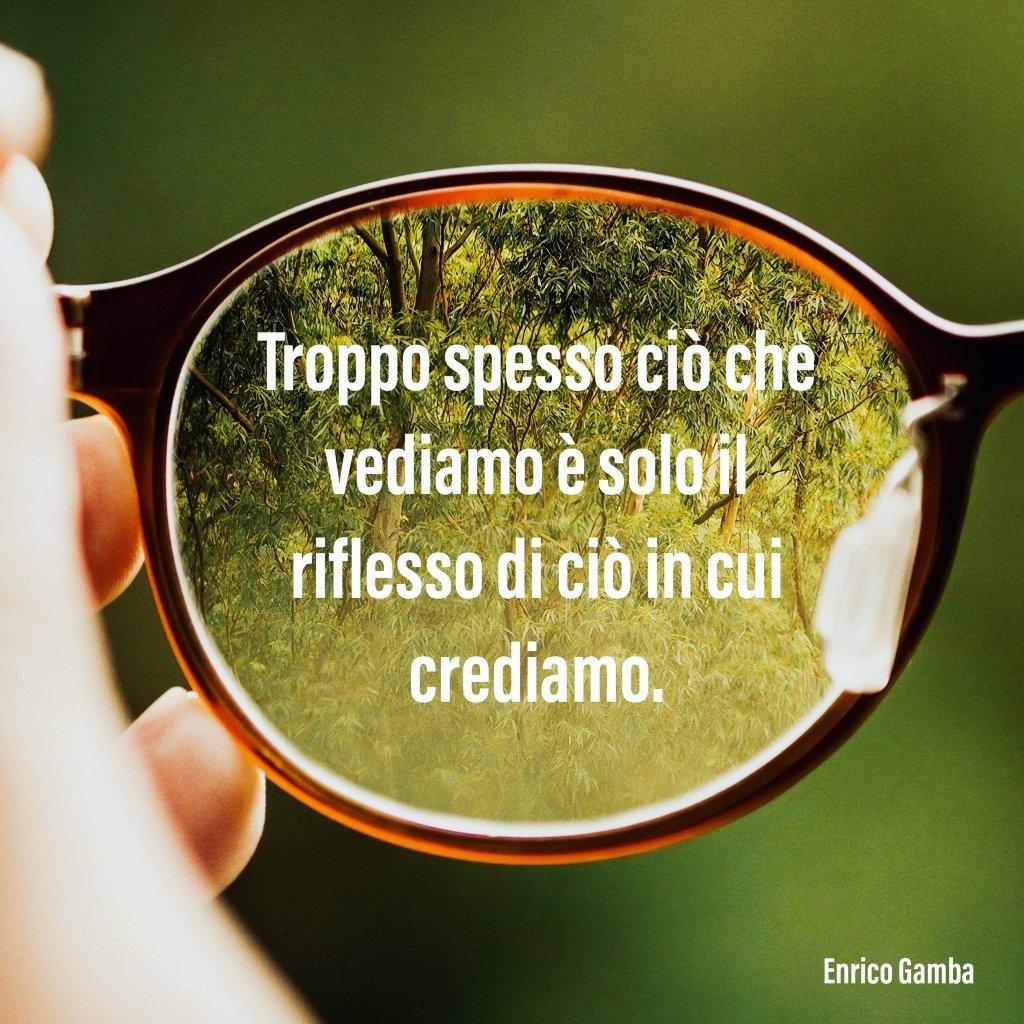 Vediamo ciò in cui crediamo - Psicologo Milano - dr. Enrico Gamba