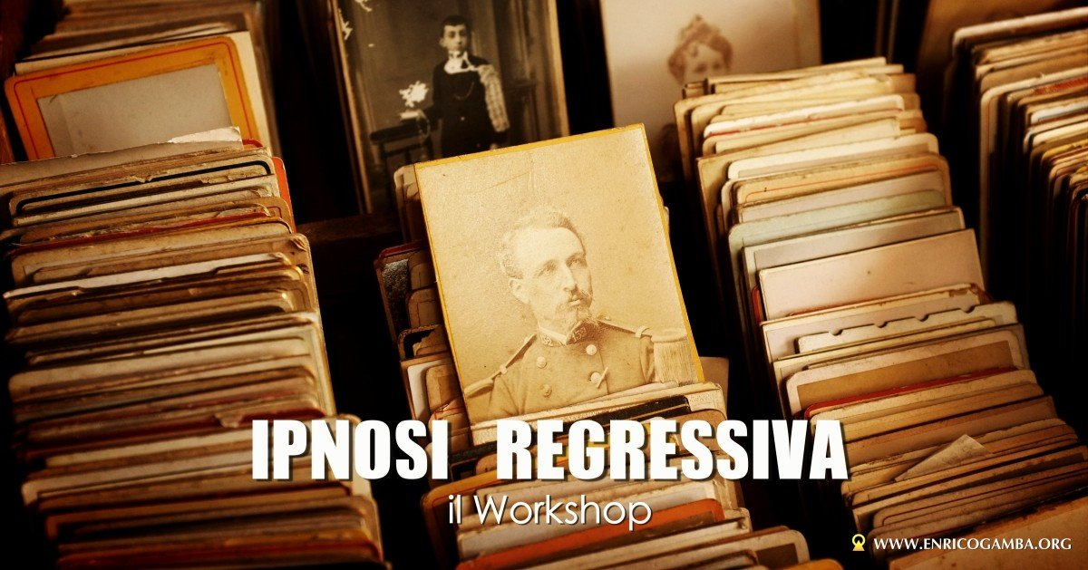 Workshop di ipnosi regressiva alle vite precedenti.
